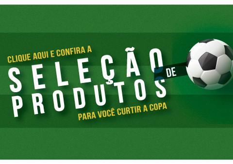 Seleção de Produtos - Copa